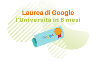 Laurea di Google - Universita in sei mesi - Digital News - Blog Ingematic