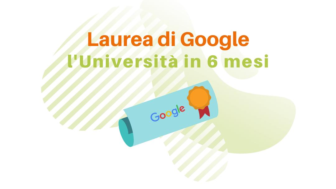Laurea di Google - Universita in sei mesi - Digital News - Blog Ingematic