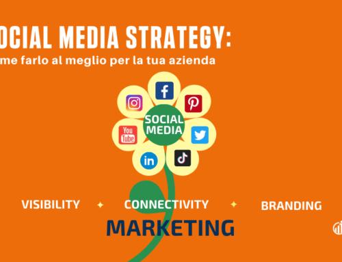 Social Media Strategy: come farlo al meglio per la tua azienda