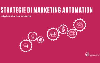 Strategie Marketing Automation: migliora la tua azienda