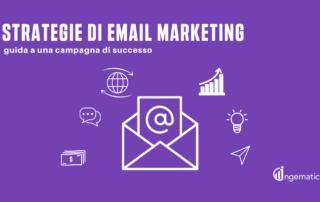 Strategie Email Marketing: guida a una campagna di successo - Blog Ingematic